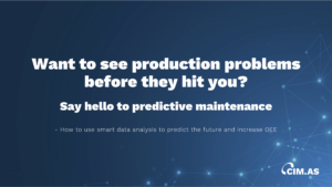 Want to see production problems before they hit you? Say hello to predictive maintenance